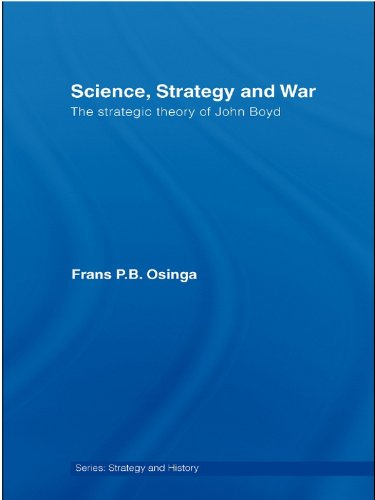 Science, Strategy and War: The Strategic Theory of John Boyd (Strategy and History)の詳細を見る