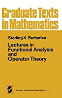 Lectures in Functional Analysis and Operator Theory (Graduate Texts in Mathematics)