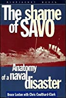 The Shame of Savo: Anatomy of a Naval Disaster (Bluejacket Books)