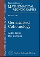 Generalized Cohomology (Translations of Mathematical Monographs: Iwanami Series In Modern Mathematics)