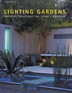Lighting Gardens: Creative Solutions for Today's Gardens (Mitchell Beazley Gardening)