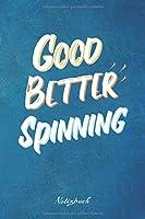 Good Better Spinning: Ein Notizbuch fuer Spinning Radfahrer   120 karierte Seiten fuer deine Notizen   Geschenk fuer Spinningkursteilnehmer   6x9 Format (15,24 x 22,86 cm)