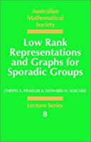 Low Rank Representations for Groups (Australian Mathematical Society Lecture Series)