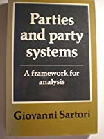 Parties and Party Systems: Volume 1: A Framework for Analysis (v. 1)