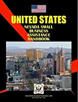 United States Nevada Small Business Assistance Handbook (World Strategic and Business Information Library)