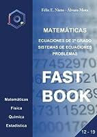 Ecuaciones de 2º grado : sistemas de ecuaciones : problemas