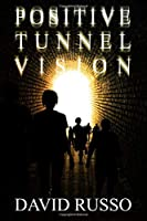 Positive Tunnel Vision