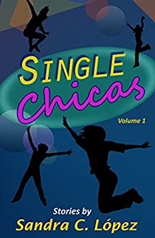 Single Chicas by [Lopez, Sandra C.]