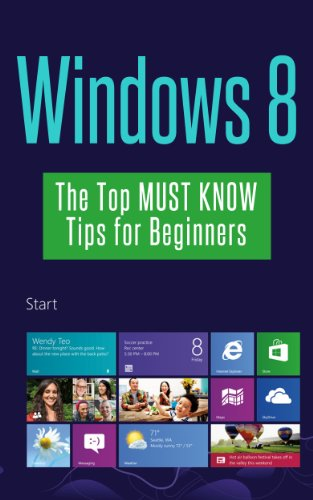 Windows 8: The Top MUST KNOW Tips for Beginners (Updated December 2016) (English Edition)