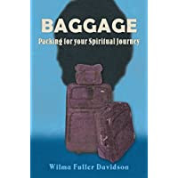 Baggage: Packing for Your Spiritual Journey