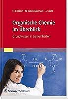 Organische Chemie im Ueberblick: Grundwissen in Lerneinheiten