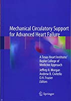 Mechanical Circulatory Support for Advanced Heart Failure: A Texas Heart Institute/Baylor College of Medicine Approach