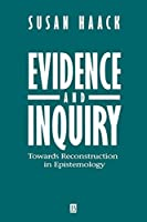 Evidence and Inquiry: Towards Reconstruction in Epistemology
