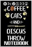 Notebook: Coffee Cats and Discus Throw Tshirt Disc Track & Field Gift T-Shirt 6x9 inch by Xibi Mun