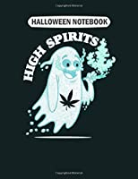 Halloween Notebook: high spirits   funny halloween pothead stoner  College Ruled - 50 sheets, 100 pages - 7.44 x 9.69 inches
