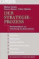 Der Strategieprozess: Praxishandbuch zur Umsetzung im Unternehmen
