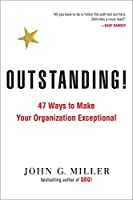 Outstanding!: 47 Ways to Make Your Organization Exceptional【洋書】 [並行輸入品]