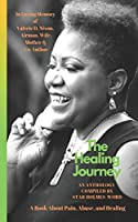 The Healing Journey: 5 Stories of Pain, Abuse, and Healing