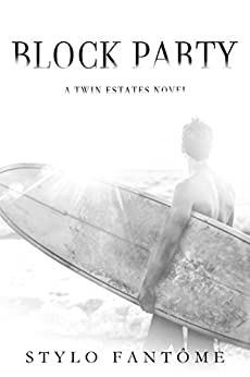 Block Party (A Twin Estates Novel Book 3) by [Fantome, Stylo]