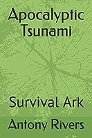 Apocalyptic Tsunami: Survival Ark