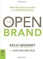 Open Brand: When Push Comes to Pull in a Web-Made World, The (AIGA Design Press)