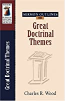 Sermon Outlines on Great Doctrinal Themes (Wood Sermon Outline Series)