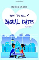 How To Nail A Casual Date: *4 BASIC RULES