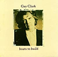 Boats to Build by Guy Clark