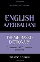 Theme-Based Dictionary British English-Azerbaijani - 9000 Words
