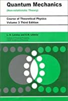 Quantum Mechanics: Non-Relativistic Theory, Volume 3, Third Edition
