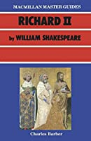 Shakespeare: Richard II (Macmillan Master Guides)
