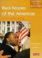 Living Through History: Foundation Book. Black Peoples of the Americas