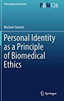 Personal Identity as a Principle of Biomedical Ethics (Philosophy and Medicine)