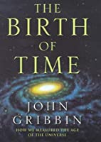THE BIRTH OF TIME: HOW WE MEASURED THE AGE OF THE UNIVERSE【洋書】 [並行輸入品]