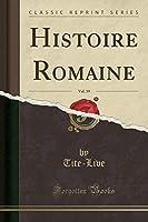 Histoire Romaine, Vol. 39 (Classic Reprint)