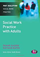 Social Work Practice with Adults (Post-Qualifying Social Work Practice Series)