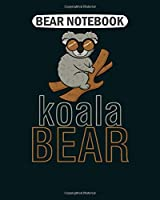 Bear  Notebook: koala bear  College Ruled - 50 sheets, 100 pages - 8 x 10 inches