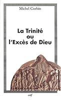 La trinite ou l'exces de dieu