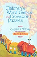 Children's Word Games and Crossword Puzzles : Ages 7 to 9, Volume 3 (Children's Word Games & Crossword Puzzles)