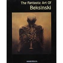 The Fantastic Art of Beksinski (Masters of Fantastic Art S)