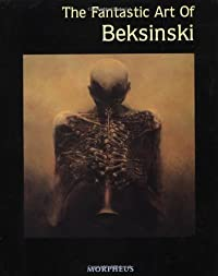 The Fantastic Art of Beksinski (Masters of Fantastic Art S)