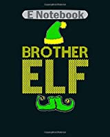 E Notebook: brother elf santa elf elf gifts santa  College Ruled - 50 sheets, 100 pages - 8 x 10 inches