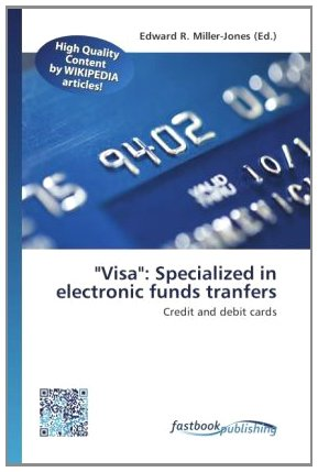 """""""Visa"""": Specialized in electronic funds tranfers: Credit and debit cards"""