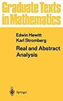 Real and Abstract Analysis: A Modern Treatment of the Theory of Functions of a Real Variable (Graduate Texts in Mathematics)