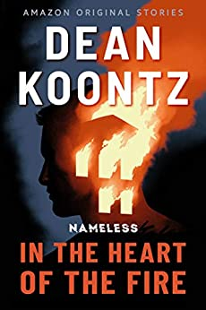 In the Heart of the Fire (Nameless Book 1) by [Koontz, Dean]