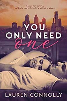You Only Need One: A Serious Sassy Romance (My One Series Book 1) by [Connolly, Lauren]