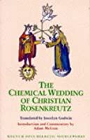 The Chemical Wedding of Christian Rosenkreutz (Magnum Opus Hermetic Sourceworks Series: No. 18) by Unknown(1991-10)