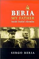 Beria My Father: Inside Stalin's Kremlin
