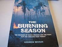 The Burning Season: Murder of Chico Mendes and the Fight for the Amazon Rain Forest