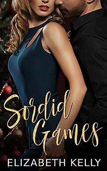 Sordid Games by [Kelly, Elizabeth]